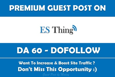 Publish Guest post on ES Thing. esthing.com - DA 60
