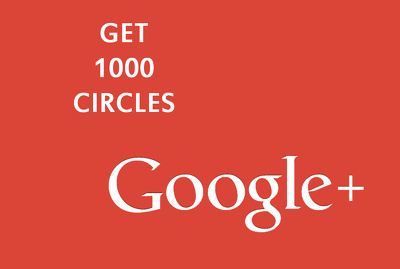 Give you 500 high quality Google Plus Circles