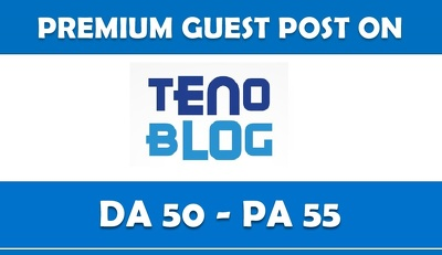 I Will Do Guest Post On TenoBlog.com - High Authority site