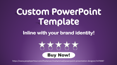 Design a CUSTOM PowerPoint Template for your brand