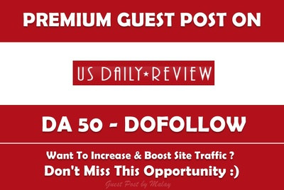 Publish a Guest post on US Daily Review. USDailyReview.com DA 50