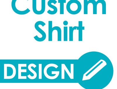 Design you a custom t shirt, jersey, tank or long sleeve