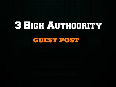 3 High Authority Guest Post on DA74 DA63 DA37 Cheap price