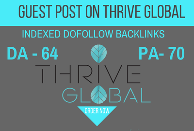 Publish A Guest Post On Thriveglobal DA65 PA70 Blog