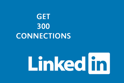 Give you 300 Linkedin connections