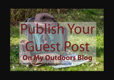 I will publish your guest post on my outdoors blog