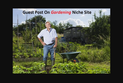 I Will Publish Your Guest Post On My Gardening Niche Site