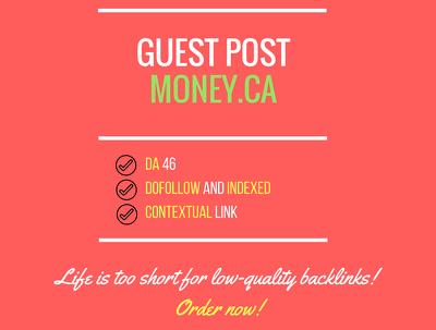 publish a guest post at Money -  Money.ca (Dofollow)