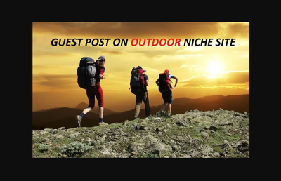 I Will Publish Your Guest Post On My Outdoor Niche Site