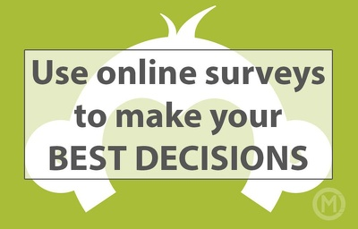 Produce a customer survey in Survey Monkey of up to 10 questions