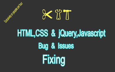 Fix html,css,javascript,jQuery bugs or issues in a short time