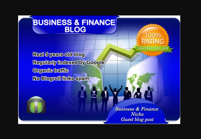 I will write and guest post on business and finance blog
