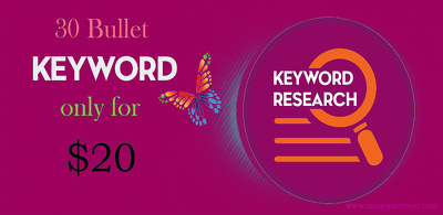 Research and give you 30 bullet keyword