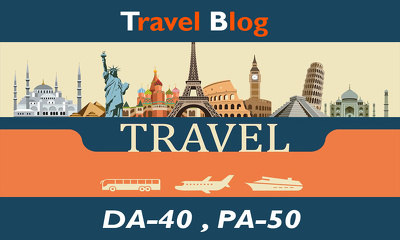 "Write and Publish Guest Post on ""TRAVEL"" Niche Blogs DA-40"