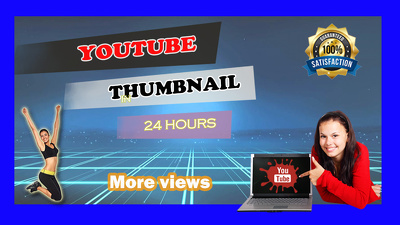 Make youtube thumbnail in 24 hours.