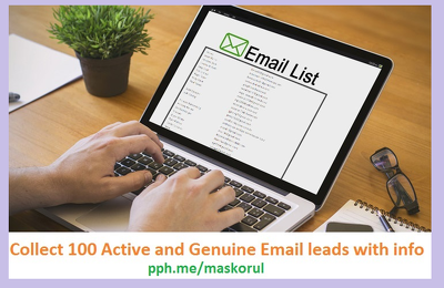 Collect 100 active and genuine email leads with info