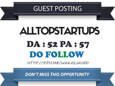 Guest Post on Alltopstartups - Alltopstartups.com DA 52 Dofollow