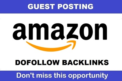 guest post with DOFOLLOW Backlink on Amazon Amazon.com DA98 TF93