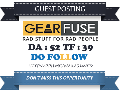 Publish Guest Post on Gearfuse - Gearfuse.com DA 52 Dofollow