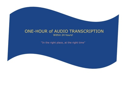Transcribe one hour of Audio accurately within 24 hours!