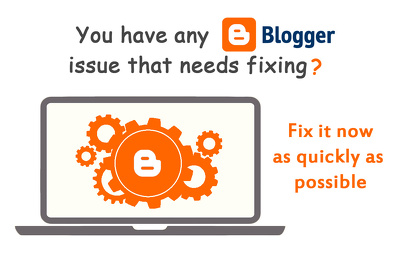 Fix any Blogger issue