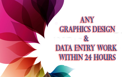 Do any Graphics design and Admin supports work with in 24 hours