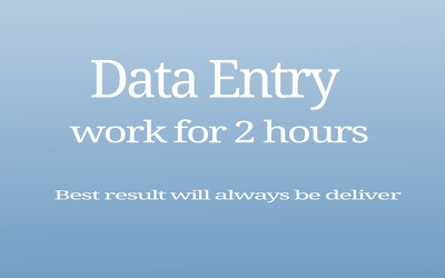 Do all type of data entry work for two hour.