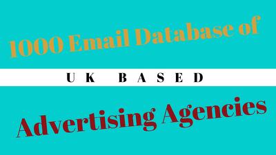 Provide 1000 email database/list of Top  UK Advertising agencies