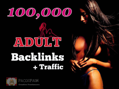 Provide 100,000 backlinks for adult websites + traffic