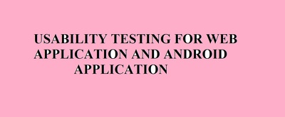 Perform Usability Testing for Web App and Android App
