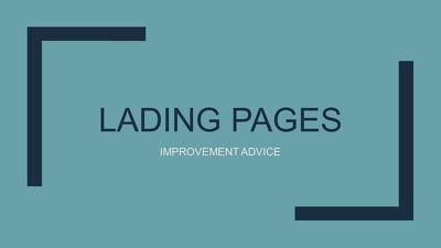 I will study your landing page and tell you how to improve it
