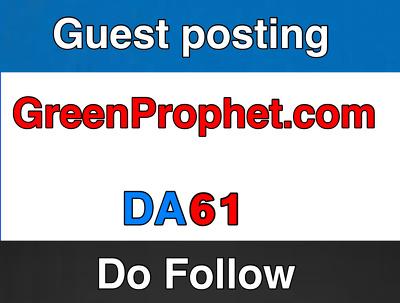 Publish guest post on GreenProphet – GreenProphet.com – DA 62