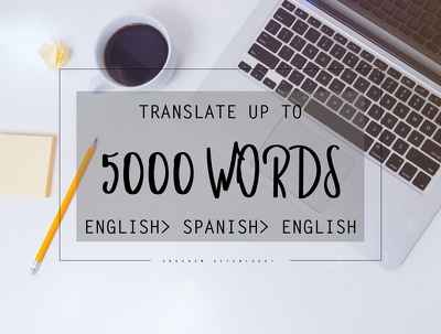 Translate up to 5000 words from Spanish > English > Spanish