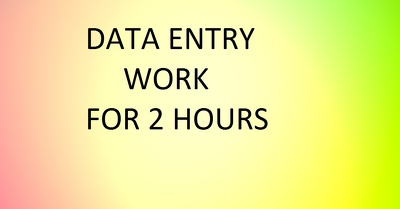 Do all types of data entry for two hours