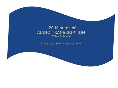 Transcribe 20 minutes of Audio accurately within 24 hours!