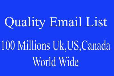 100 Millions email list category US, UK, Canada, World Wide for