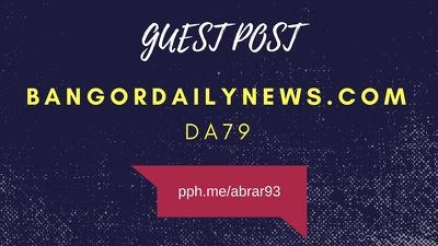 Guest post on bangordailynews.com DA79 authority news site