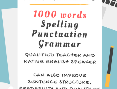 Proofreading 1000 words for spelling, punctuation and grammar