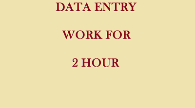 Do all type of data entry work for 2 hours  Hi,  I'm  profession