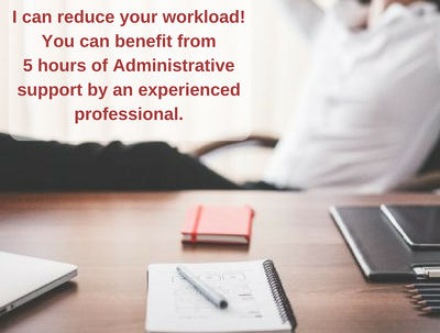 Do 5 hours of professional administrative support