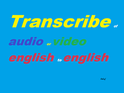 do Transcribe 30 minutes of  audio or video english to english.