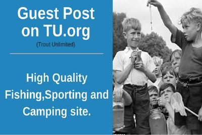 Provide Guest Post on TU.org _ TU  DA 72