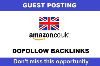 Guest post with DOFOLLOW Backlink on Amazon Amazon.co.uk DA94