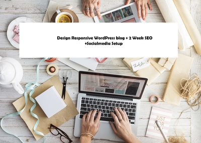 Design Responsive WordPress blog + 2 Week SEO +Socialmedia setup