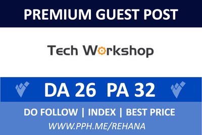 Publish a guest post on Techworkshop, techworkshop.net