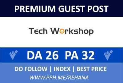 Publish a guest post on Techworkshop, techworkshop.net