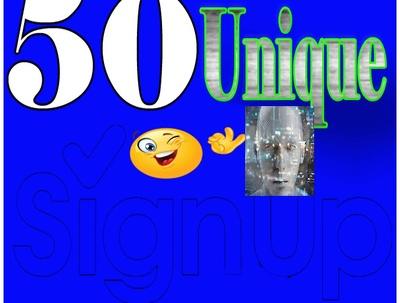 Deliver 50 Unique Sign Ups to your Website
