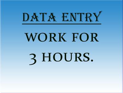 Do data entry  work of 3 hours
