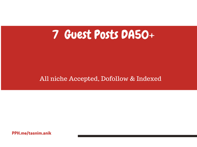 Guest post on 7 websites DA50+ dofollow & Indexed for all niche