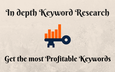 In depth Keyword Research to get the most Profitable Keywords